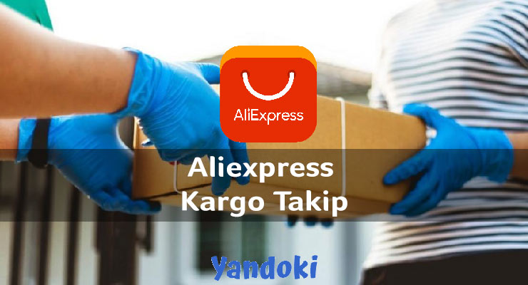 Aliexpress Kargo Takip